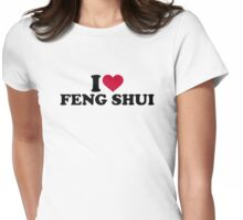 I love Feng shui Womens Fitted T-Shirt