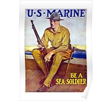 US Marine - Be A Sea Soldier Poster