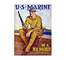 US Marine - Be A Sea Soldier Photographic Print