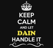 Keep Calm and Let DAIN Handle it by gradyhardy