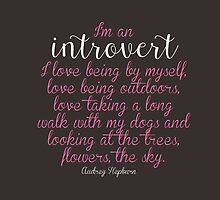 I'm an Introvert  by aegisdesigns