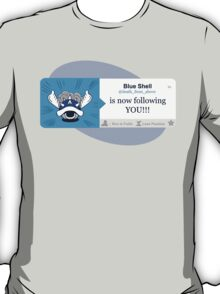 Blue Shell Is Following You T-Shirt