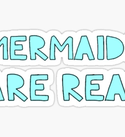 Mermaids are Real Sticker