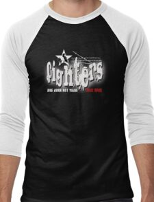fighters are born not made Men's Baseball ¾ T-Shirt