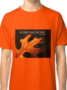 The darkest hour. Classic T-Shirt