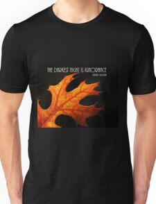 The darkest hour. Unisex T-Shirt