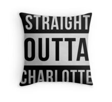STRAIGHT OUTTA CHARLOTTE Throw Pillow