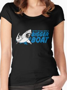 We're Gonna Need A Bigger Boat Women's Fitted Scoop T-Shirt