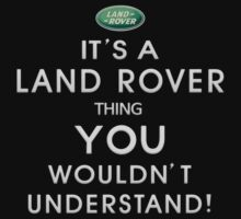 It's A Land Rover Thing by zoeysattic