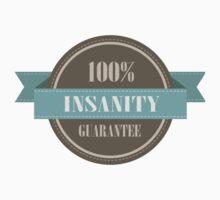 100% INSANITY GUARANTEE BADGE Kids Tee