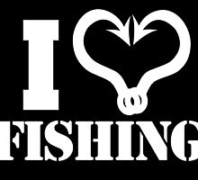 I LOVE FISHING by cutetees