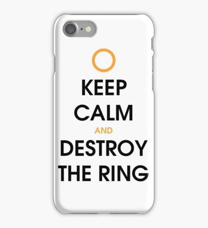 Keep calm and destroy the ring iPhone Case/Skin
