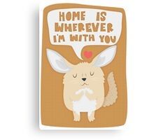 Fennec Fox - Home Is Wherever I'm With You Canvas Print