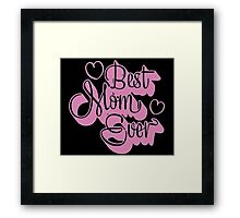 BEST MOM EVER. Framed Print