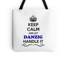 Keep Calm and Let DANZIG Handle it Tote Bag