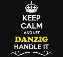 Keep Calm and Let DANZIG Handle it by gradyhardy