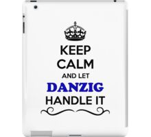 Keep Calm and Let DANZIG Handle it iPad Case/Skin