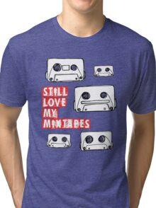 Still Love my Mixtapes Tri-blend T-Shirt