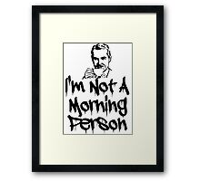 I'm Not A Morning Person Framed Print