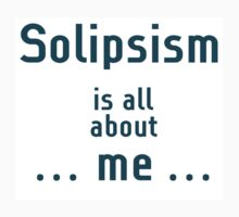 solipsism... it's all about //\\//.. by MacLeod