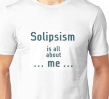 solipsism... it's all about //\\//.. T-Shirt