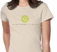 chai / love / chocolate / yoga / bliss / om Womens Fitted T-Shirt