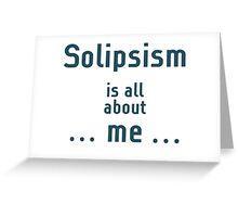 Solipsism Greeting Card