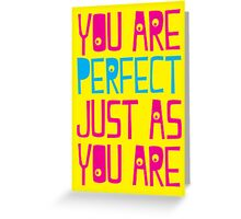 perfection Greeting Card