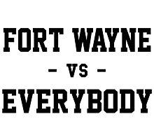 Fort Wayne vs Everybody Photographic Print