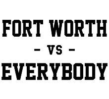 Fort Worth vs Everybody Photographic Print