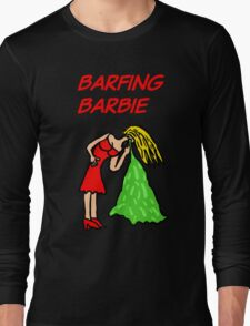 Barfing Barbie  Long Sleeve T-Shirt