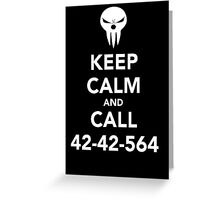 Keep calm and call 42-42-564 Call the Shinigami Greeting Card