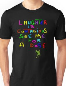 Laughter is Contagious. Unisex T-Shirt