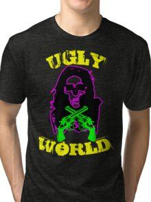 Ugly World II Tri-blend T-Shirt