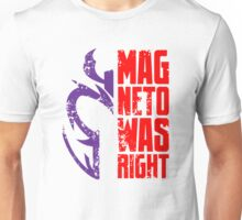 Magneto Was Right 2 Unisex T-Shirt