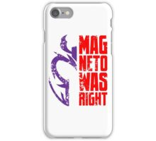 Magneto Was Right 2 iPhone Case/Skin