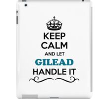 Keep Calm and Let GILEAD Handle it iPad Case/Skin
