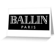 Ballin' Paris Greeting Card