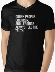 Drunk people, children and leggings always tell the truth T-Shirt