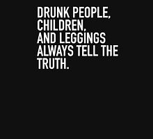 Drunk people, children and leggings always tell the truth Womens Fitted T-Shirt