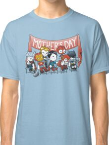 Happy Mother's Day! Classic T-Shirt