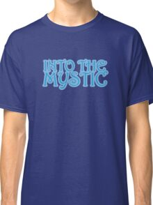 Into The Mystic Classic T-Shirt