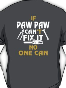 PAW PAW CAN FIX IT! T-Shirt