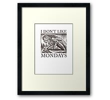 I Don't Like Mondays Framed Print