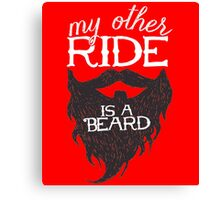 MY OTHER RIDE IS A BEARD Canvas Print
