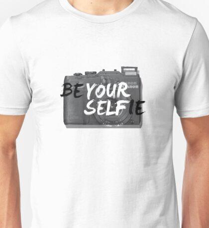 Be Your-Selfie Unisex T-Shirt