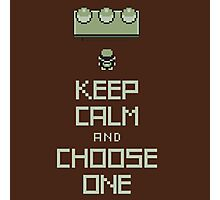 keep calm and choose one Photographic Print