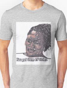 Them TV titties T-Shirt