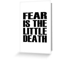 Fear is the little-death Greeting Card
