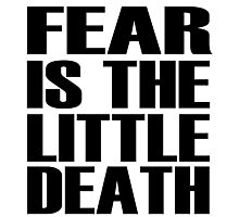 Fear is the little-death Photographic Print